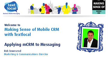 Textlocal Webinar Applying mobile CRM to messaging